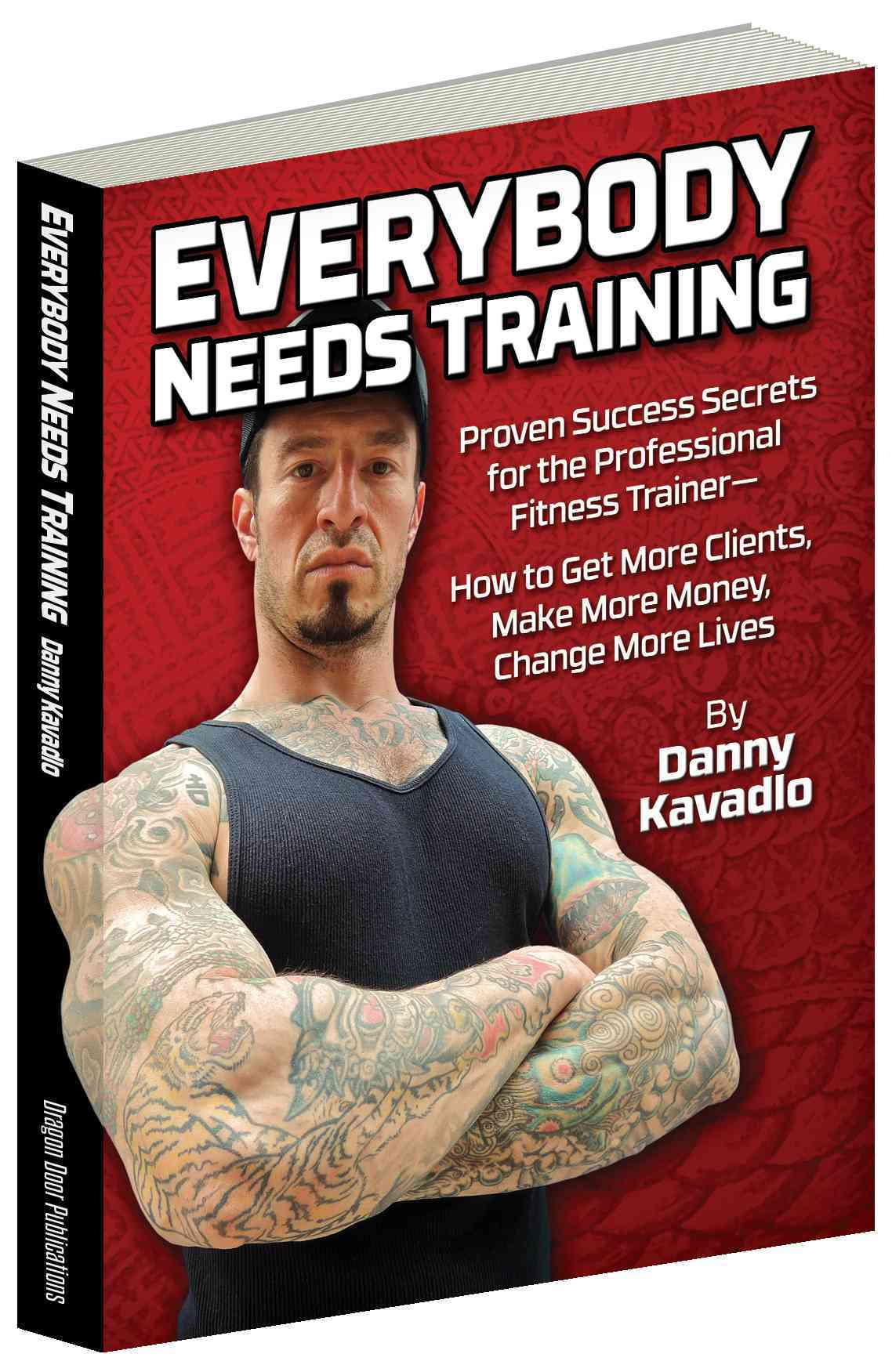Everybody Needs Training By Kavadlo, Danny/ Gallagher, Marty (FRW)